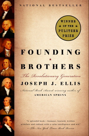 founding brothers book review Review founding brothers is a wonderful book, one of the best    on the founders ever written   ellis has established himself as the founders' historian for our time —gordon s wood, the new york review of books.