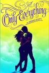 Ony Everything by Kieran Scott
