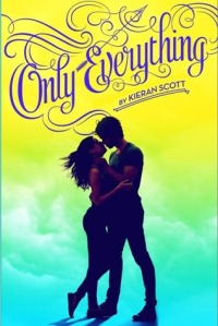 Ony Everything by Kieran Scott