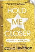 Hold Me Closer The Tiny Cooper Story by David Levithan cover