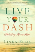 Live Your Dash by Linda Ellis