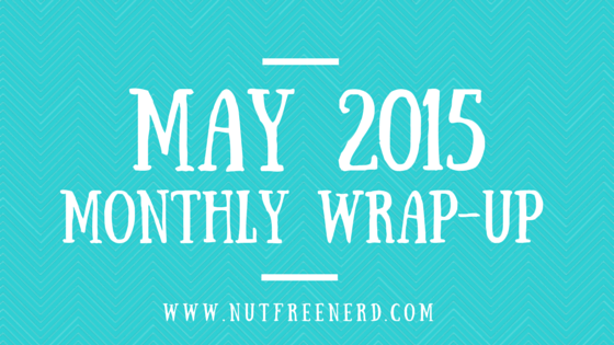 May 2015 Wrap Up
