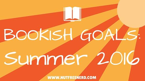 BOOKISH GOALS FOR SUMMER