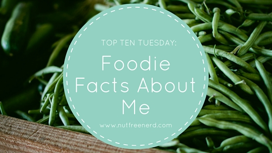 Foodie Facts About Me