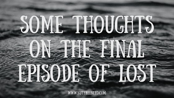 Some Thoughts on the Final Episode of LOST
